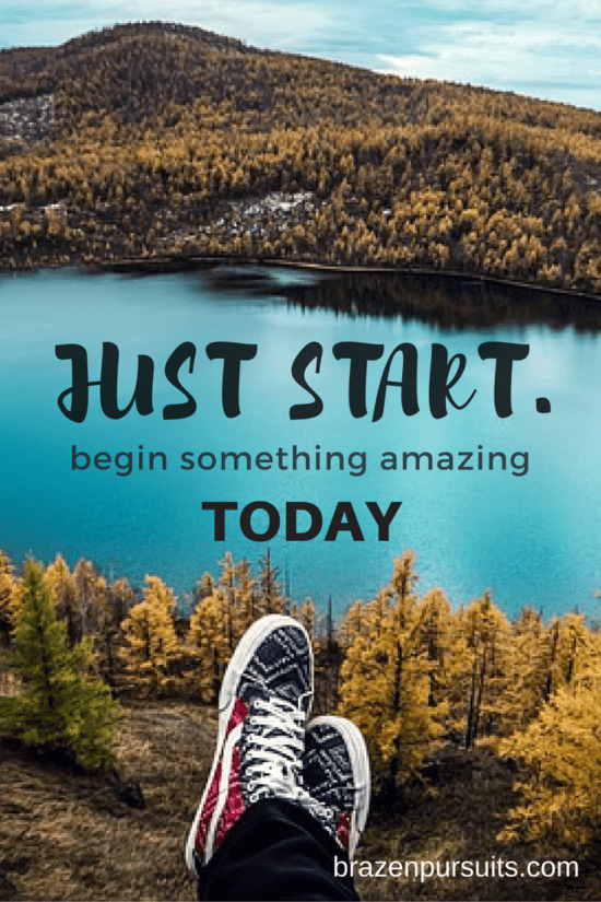 The important thing is to just start. Begin something amazing today.