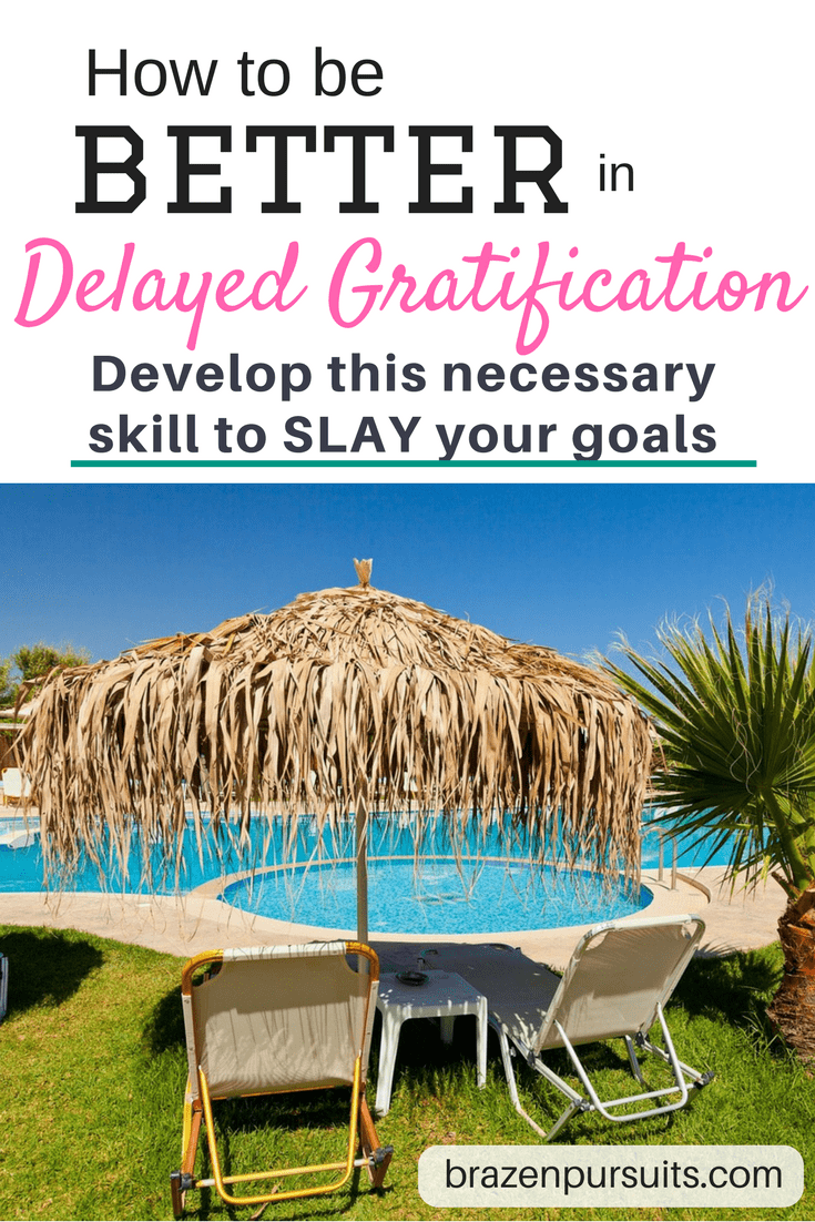 How to better in Delayed Gratification- Adulting Millennial Master this necessary skill to SLAY your goals!